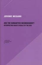 McGann, Jerome Are the Humanities Inconsequent?