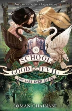 Chainani, Soman The School for Good and Evil 03. The Last Ever After