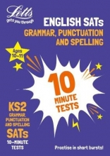 Letts KS2 KS2 English Grammar, Punctuation and Spelling SATs 10-Minute Tests