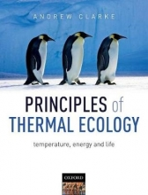 Andrew (British Antarctic Survey, Cambridge, UK) Clarke Principles of Thermal Ecology: Temperature, Energy and Life