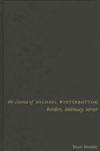 Bennett, Bruce The Cinema of Michael Winterbottom - Borders, Intimacy, Terror