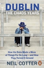 Neil Cotter Dublin: The Chaos Years