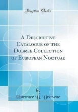 Browne, Horrace B. Browne, H: Descriptive Catalogue of the Dobree Collection of