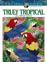 Mazurkiewicz, Jessica Creative Haven Truly Tropical Coloring Book