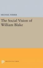 Ferber, Michael The Social Vision of William Blake