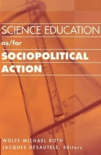 Wolff-Michael Roth,   Jacques Desautels Science Education as/for Sociopolitical Action