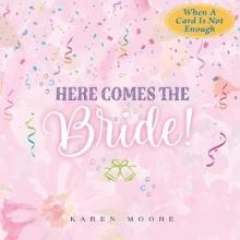 Moore, Karen Here Comes the Bride!