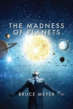 Meyer, Bruce The Madness of Planets