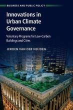 Jeroen (Australian National University, Canberra) Van der Heijden Innovations in Urban Climate Governance