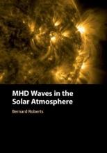 Bernard (University of St Andrews, Scotland) Roberts MHD Waves in the Solar Atmosphere
