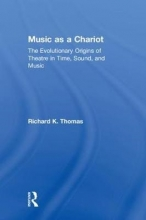 Thomas, Richard K. Music As a Chariot