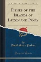 Jordan, David Starr Jordan, D: Fishes of the Islands of Luzon and Panay (Classic