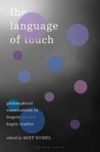Mirt (University of Ljubljana, Slovenia) Komel The Language of Touch