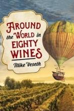 Veseth, Mike Around the World in Eighty Wines
