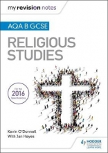 O`Donnell, Kevin My Revision Notes AQA B GCSE Religious Studies