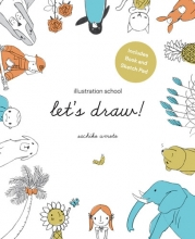 Umoto, Sachiko Illustration School: Let`s Draw! (Includes Book and Sketch P