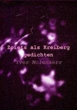 Molenaers, Yves Zoiets als Kreiberg - gedichten
