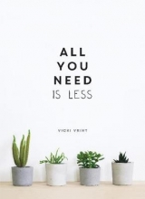 Vrint, Vicki All You Need is Less