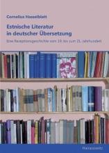 Hasselblatt, Cornelius Th. Estnische Literatur in deutscher Übersetzung