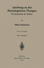 Wilhelm Trendelenburg Anleitung Zu Den Physiologischen UEbungen