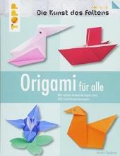 Täubner, Armin Origami für alle (Die Kunst des Faltens)