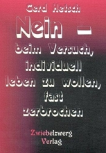 Hetsch, Gerd Nein - beim Versuch, individuell leben zu wollen, fast zerbrochen