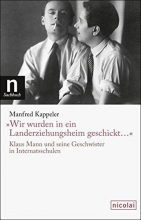 Kappeler, Manfred »Wir wurden in ein Landerziehungsheim geschickt ...«