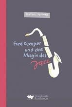 Sprang, Stefan Fred Kemper und die Magie des Jazz