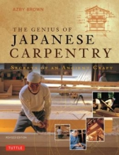 Brown, Azby The Genius of Japanese Carpentry
