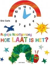 Eric Carle , Rupsje Nooitgenoeg, hoe laat is het?