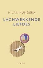 Milan  Kundera Lachwekkende liefdes