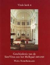 M. Blom Blokland,Geschiedenis van de Sint-Vitus aan het Melkpad 1889-1989