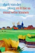 Durk Van der Ploeg , En it hie sa moai wêze kinnen