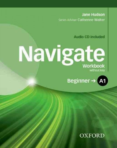Hudson, Jane,Navigate: A1 Beginner. Workbook with CD (without Key)