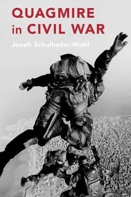 Jonah Schulhofer-Wohl,Quagmire in Civil War
