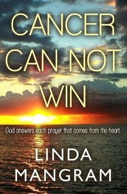 Linda Mangram,Cancer Can Not Win