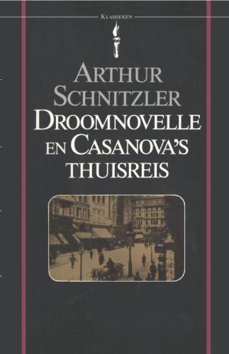 Arthur Schnitzler,Droomnovelle en Casanova`s thuisreis