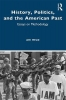 <b>Ari Helo</b>,History, Politics, and the American Past