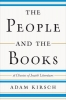 Adam Kirsch, The People and the Books - 18 Classics of Jewish Literature