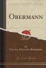 Senancour, Etienne Pivert De, Obermann (Classic Reprint)