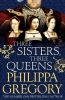 <b>Philippa Gregory</b>,Three Sisters Three Queens