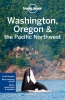 Lonely Planet, Washington, Oregon & the Pacific Northwest part 7th Ed