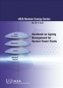 <b>International Atomic Energy Agency</b>,Handbook on Ageing Management for Nuclear Power Plants
