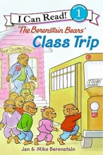 Berenstain, Jan,   Berenstain, Mike The Berenstain Bears` Class Trip