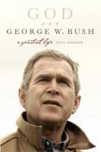Kengor, Paul God and George W. Bush