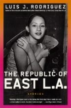 Rodriguez, Luis J. The Republic of East La