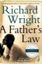 Wright, Richard A Father`s Law