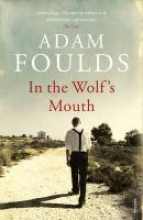 Foulds, Adam In the Wolf`s Mouth