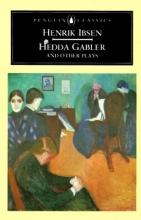 Ibsen, Henrik Hedda Gabler and Other Plays