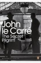 Carré, John le Secret Pilgrim